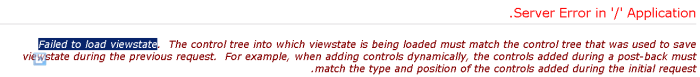 Failed to load viewstate. The control tree into which viewstate is being loaded must match the control tree that was used to save viewstate during the previous request. For example, when adding controls dynamically, the controls added during a post-back