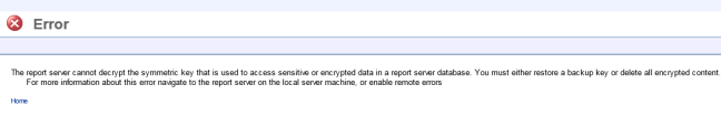 The report server cannot decrypt the symmetric key used to access sensitive or encrypted data in a report server database