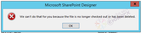 We can't do that for you because the file is no longer checked out or has been deleted