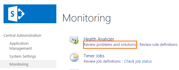 Review problem and solutions in SharePoint Central Administration
