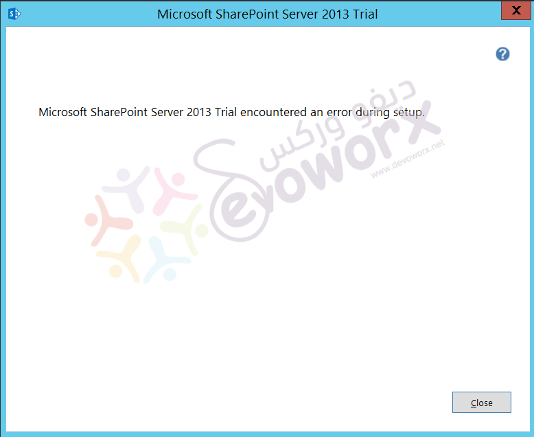 Microsoft SharePoint Server 2013 encountered an error during setup