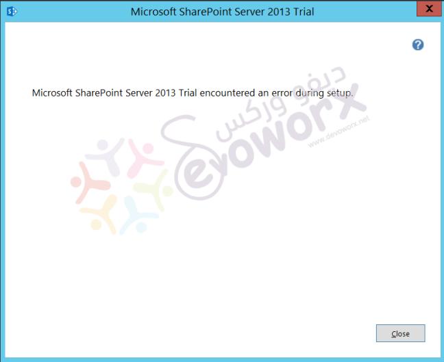 Microsoft SharePoint Server 2013 encountered an error during setup